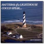 bett padgett Hatteras: If a Lighthouse Could Speak